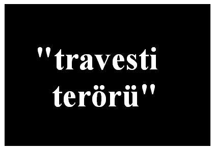 travesti terörü